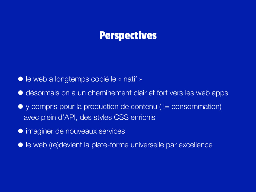 • le web a longtemps copié le « natif » • désor...