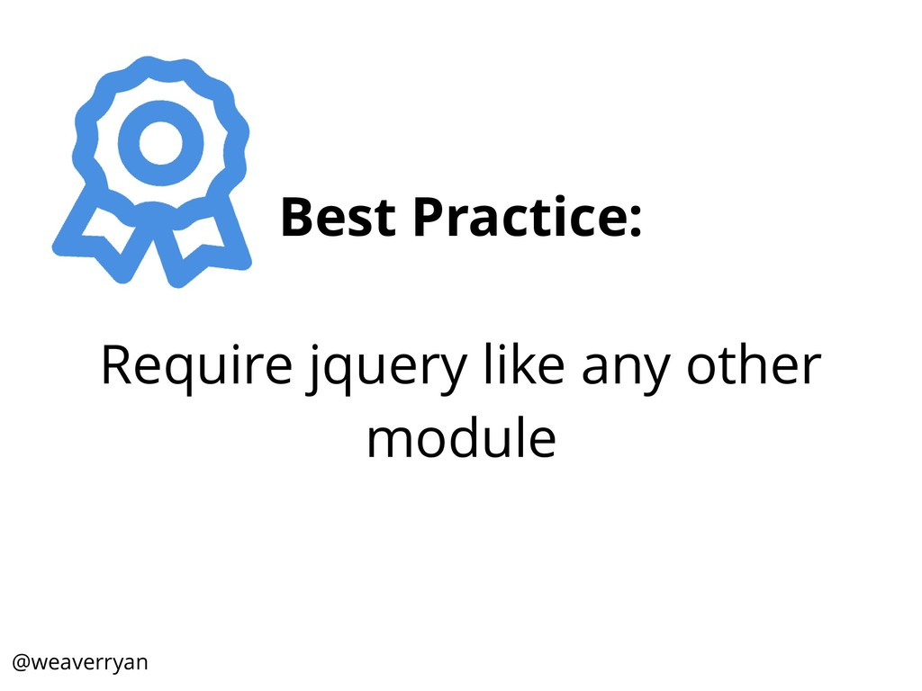 Best Practice: Require jquery like any other mo...