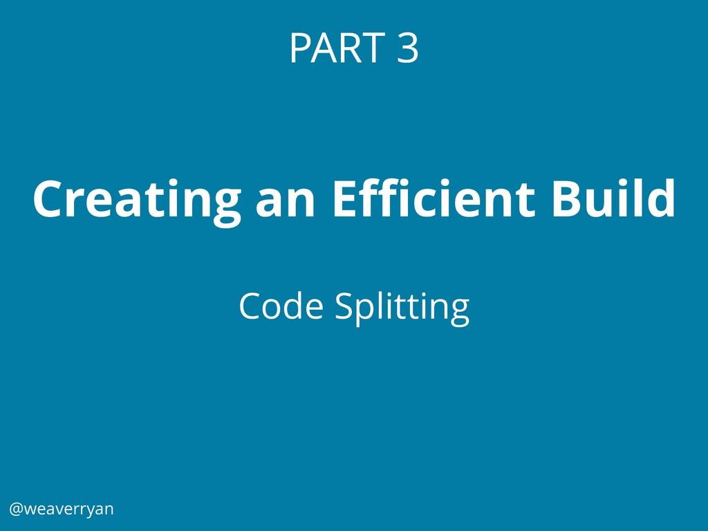 @weaverryan PART 3 Creating an Efficient Build Co...