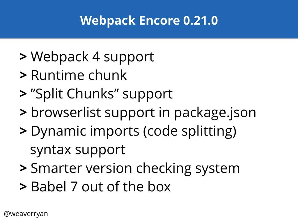@weaverryan > Webpack 4 support > Runtime chunk...