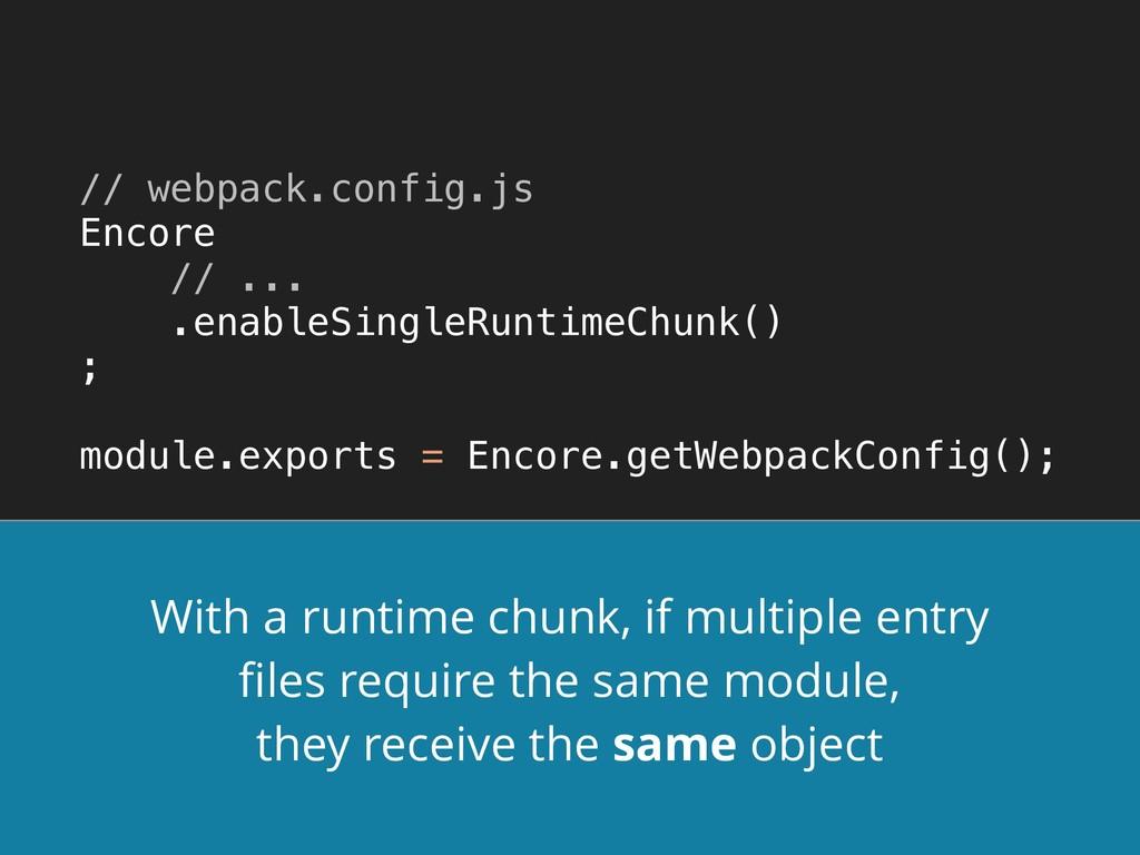 // webpack.config.js Encore // ... .enableSi...