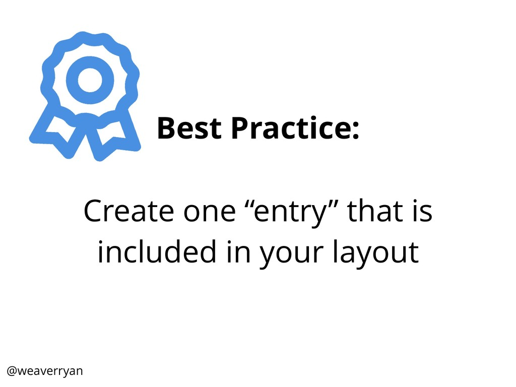 """Best Practice: Create one """"entry"""" that is inclu..."""