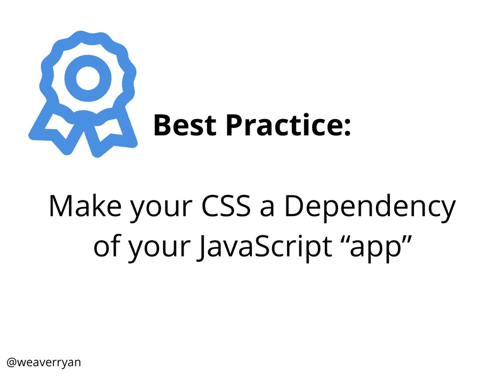 Best Practice: Make your CSS a Dependency of yo...