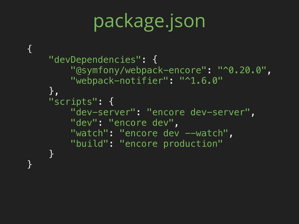 """{ """"devDependencies"""": { """"@symfony/webpack-enco..."""