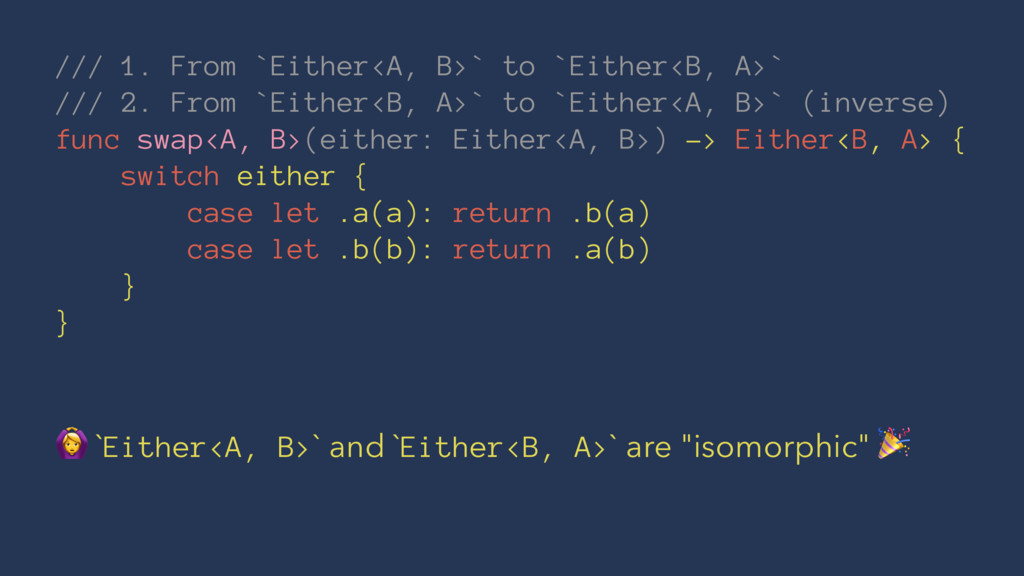 /// 1. From `Either<A, B>` to `Either<B, A>` //...