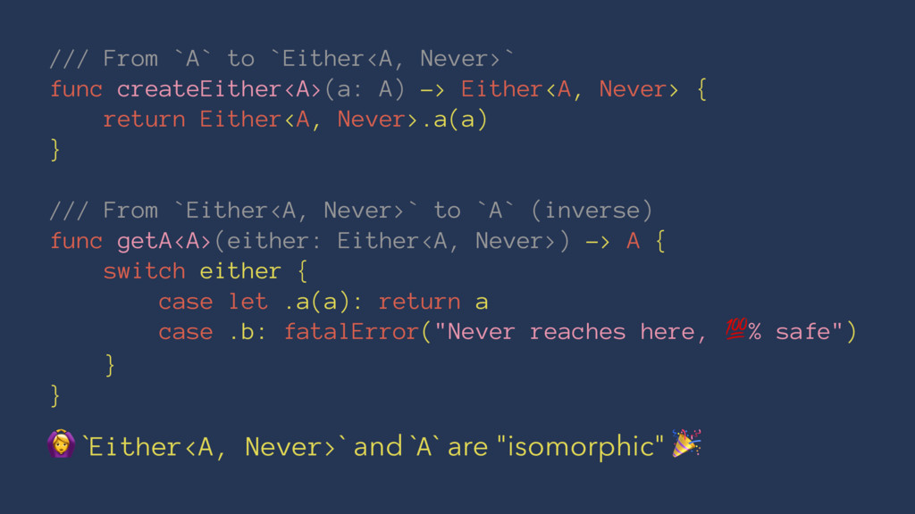 /// From `A` to `Either<A, Never>` func createE...