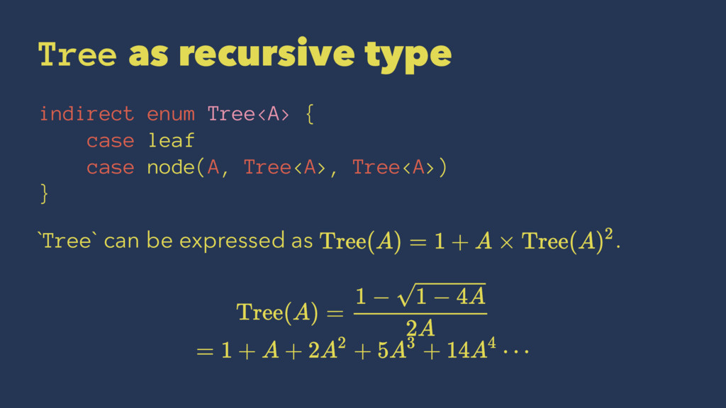 Tree as recursive type indirect enum Tree<A> { ...