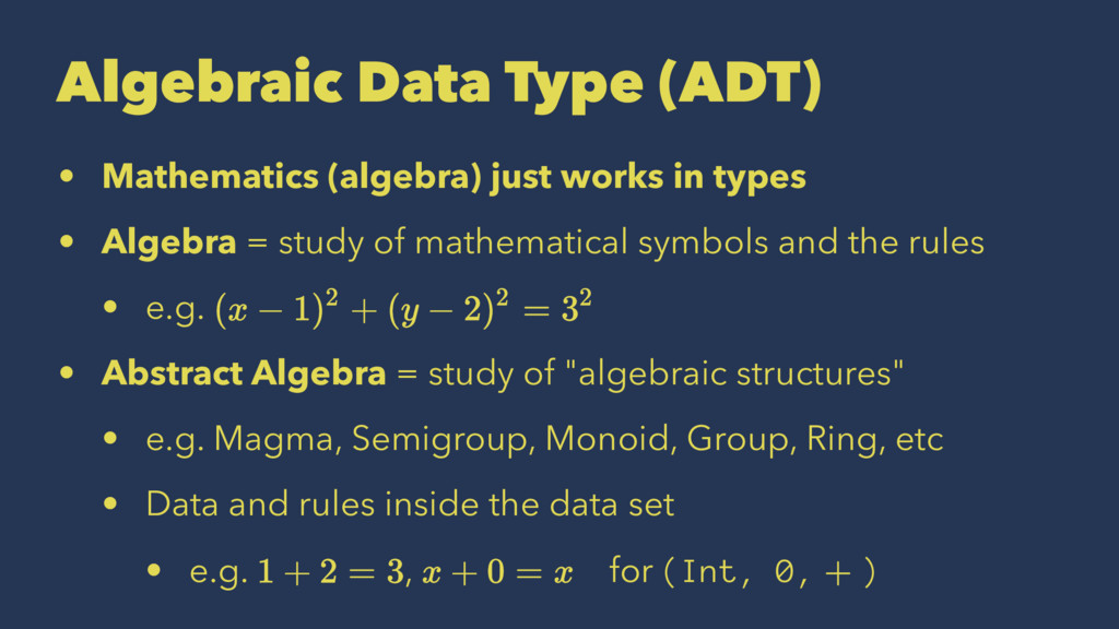 Algebraic Data Type (ADT) • Mathematics (algebr...