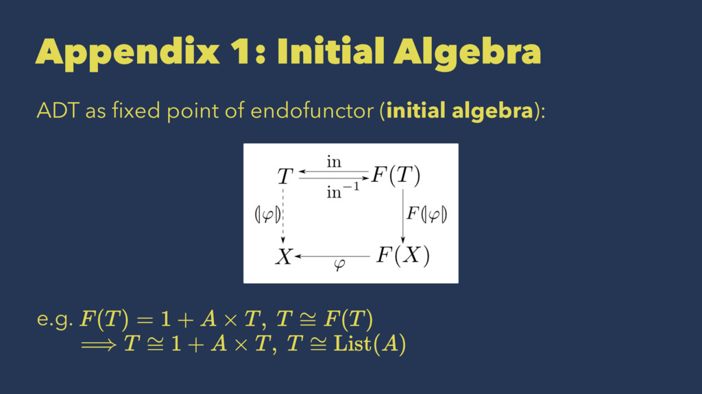 Appendix 1: Initial Algebra ADT as fixed point o...