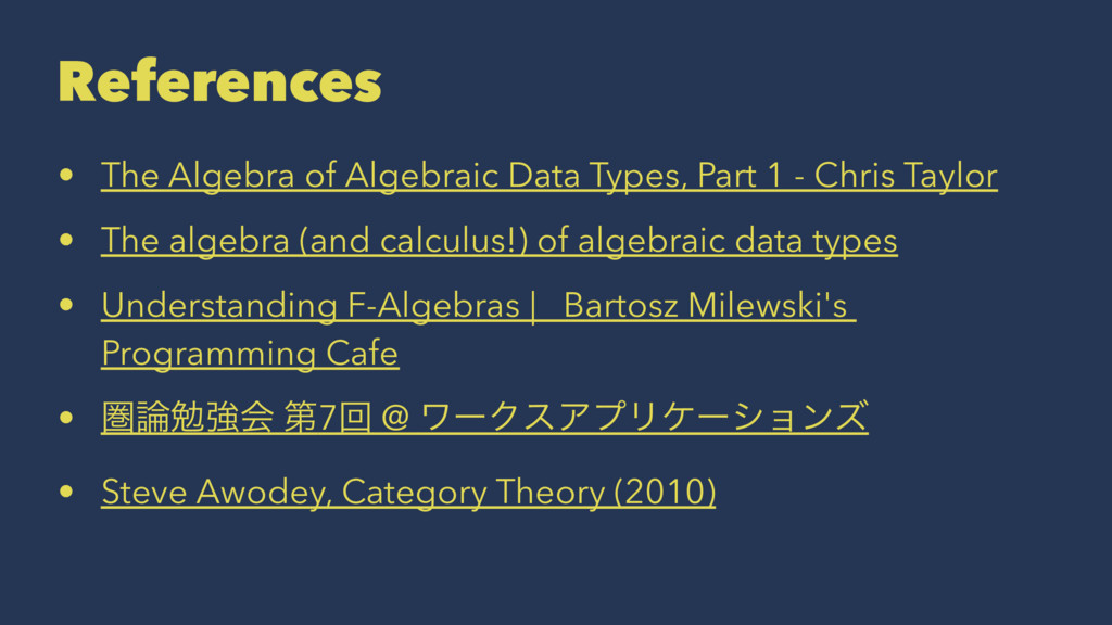References • The Algebra of Algebraic Data Type...