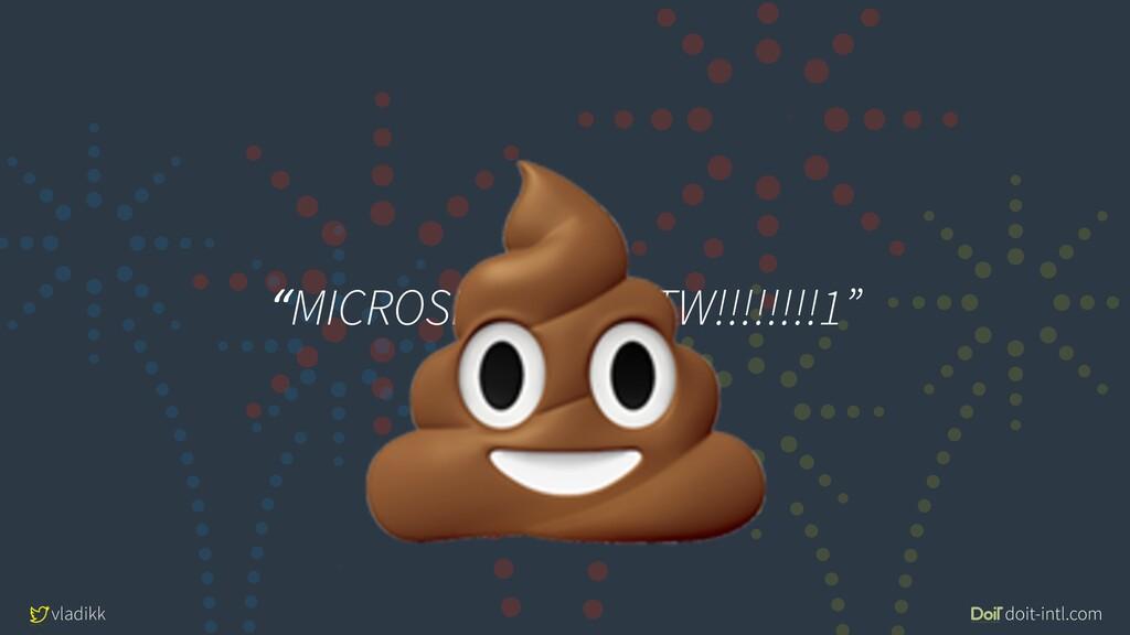 """vladikk doit-intl.com """"MICROSERVICES FTW!!!!!!!..."""