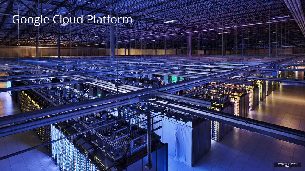 Google Cloud Platform Images by Connie Zhou