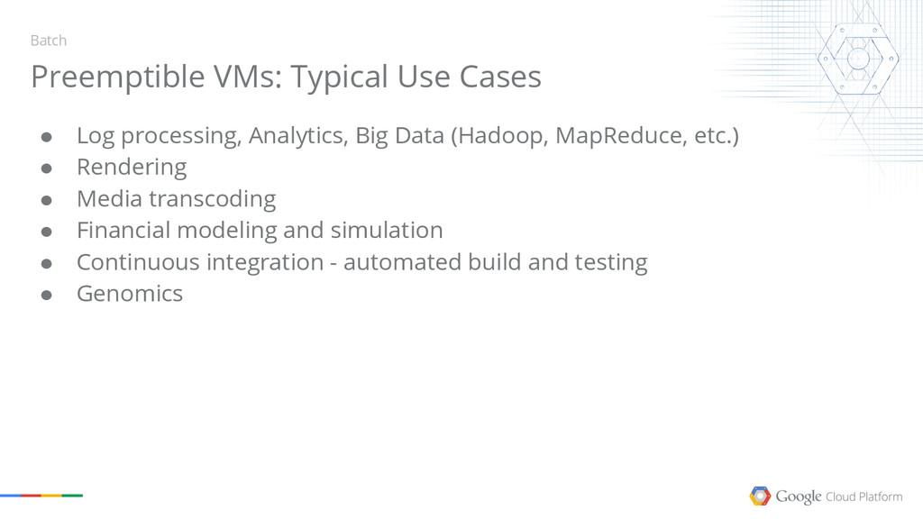 ● Log processing, Analytics, Big Data (Hadoop, ...