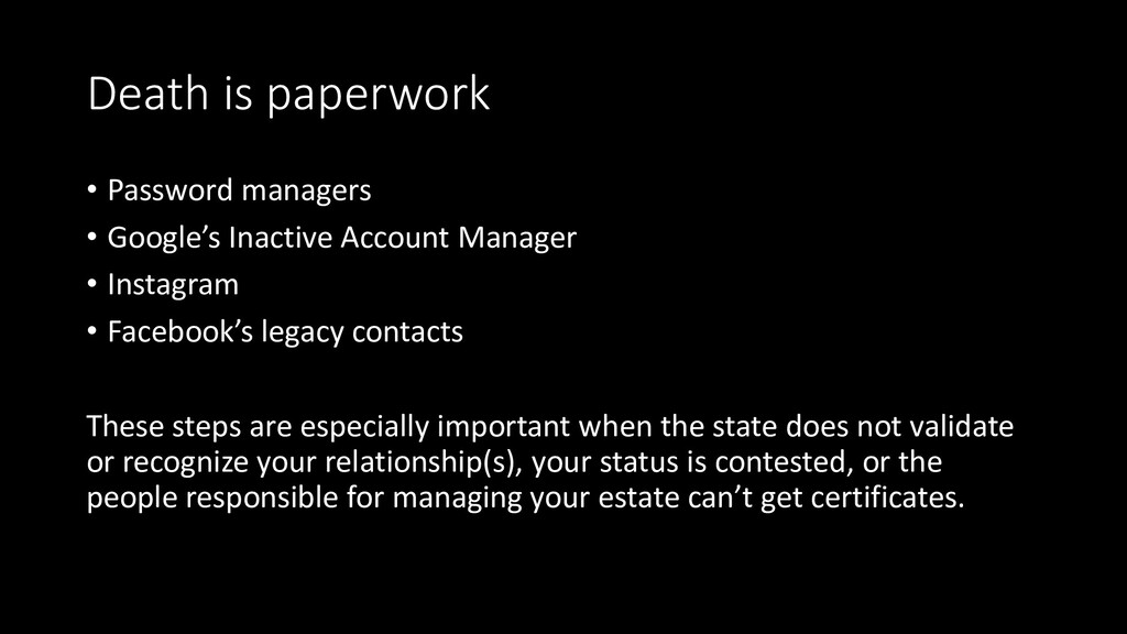 Death is paperwork • Password managers • Google...