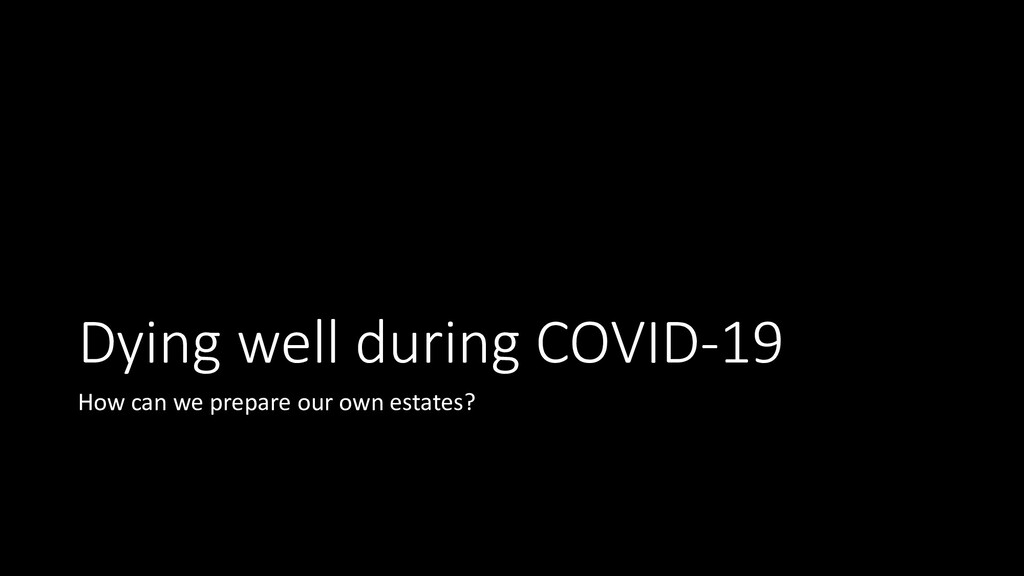 Dying well during COVID-19 How can we prepare o...