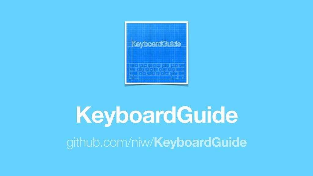 github.com/niw/KeyboardGuide KeyboardGuide