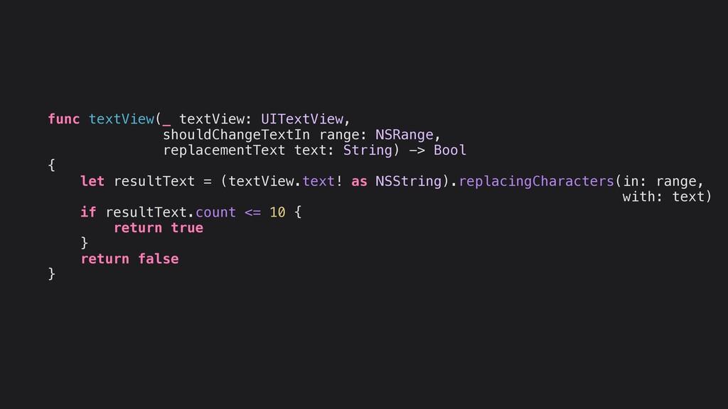 func textView(_ textView: UITextView, shouldCha...