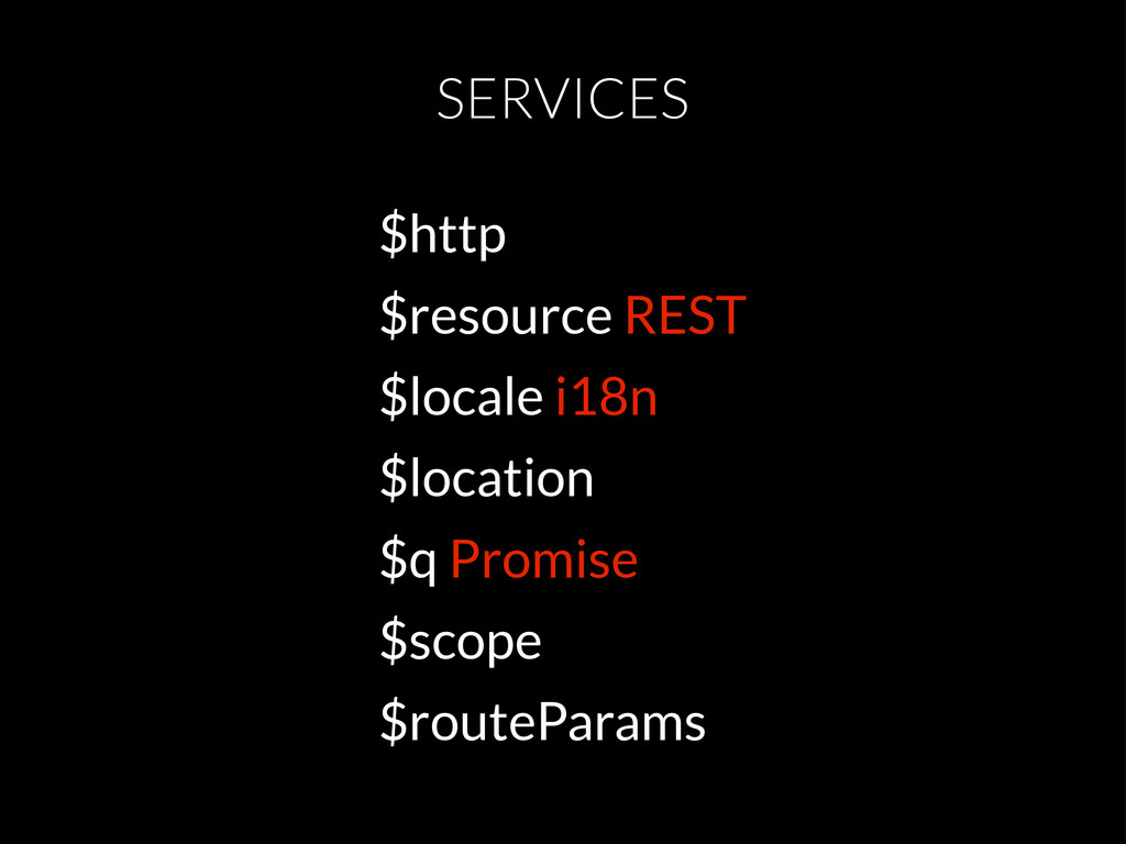 SERVICES $http $resource REST $locale i18n $loc...