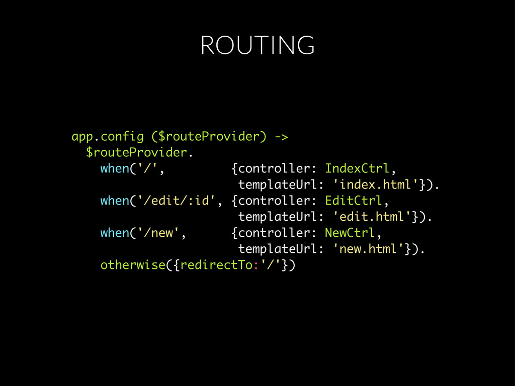 ROUTING app.config ($routeProvider) -> $routePr...