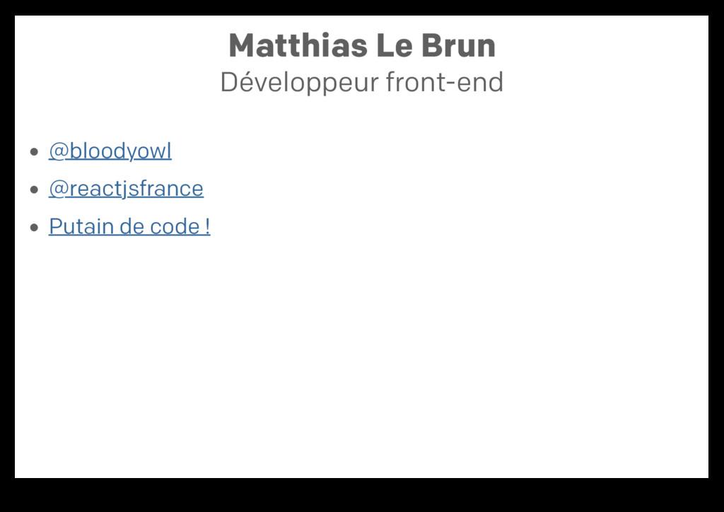 Matthias Le Brun Développeur front-end @bloodyo...
