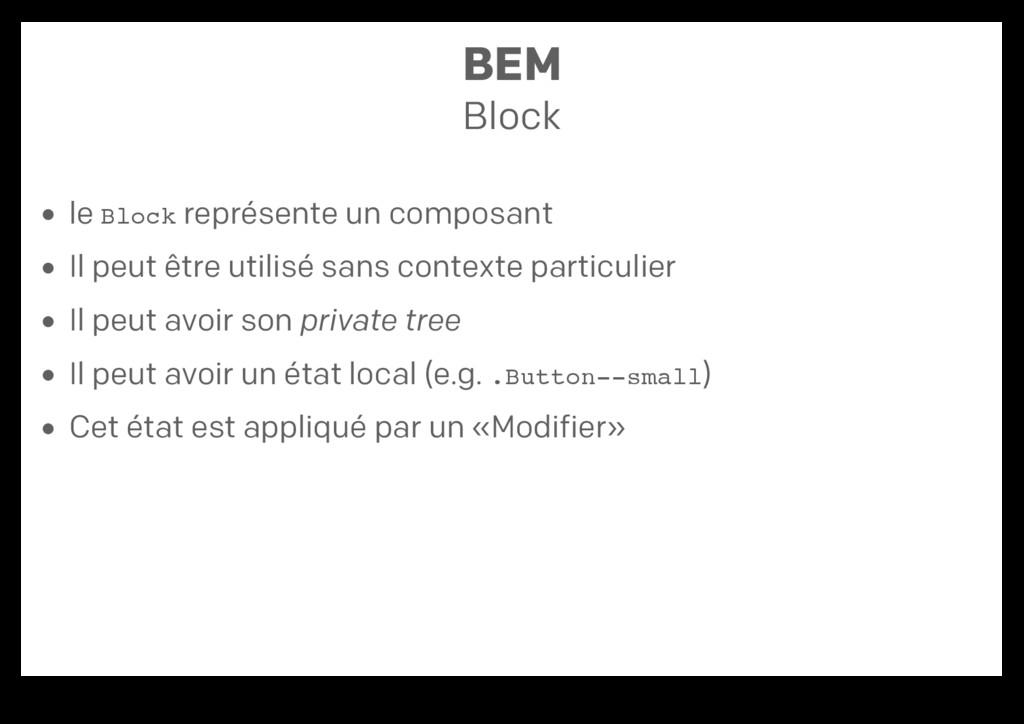BEM Block le Block représente un composant Il p...