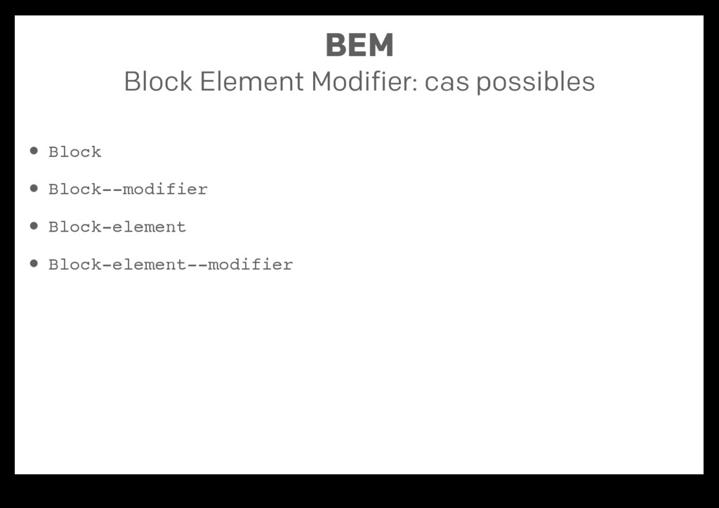 BEM Block Element Modifier: cas possibles Block...