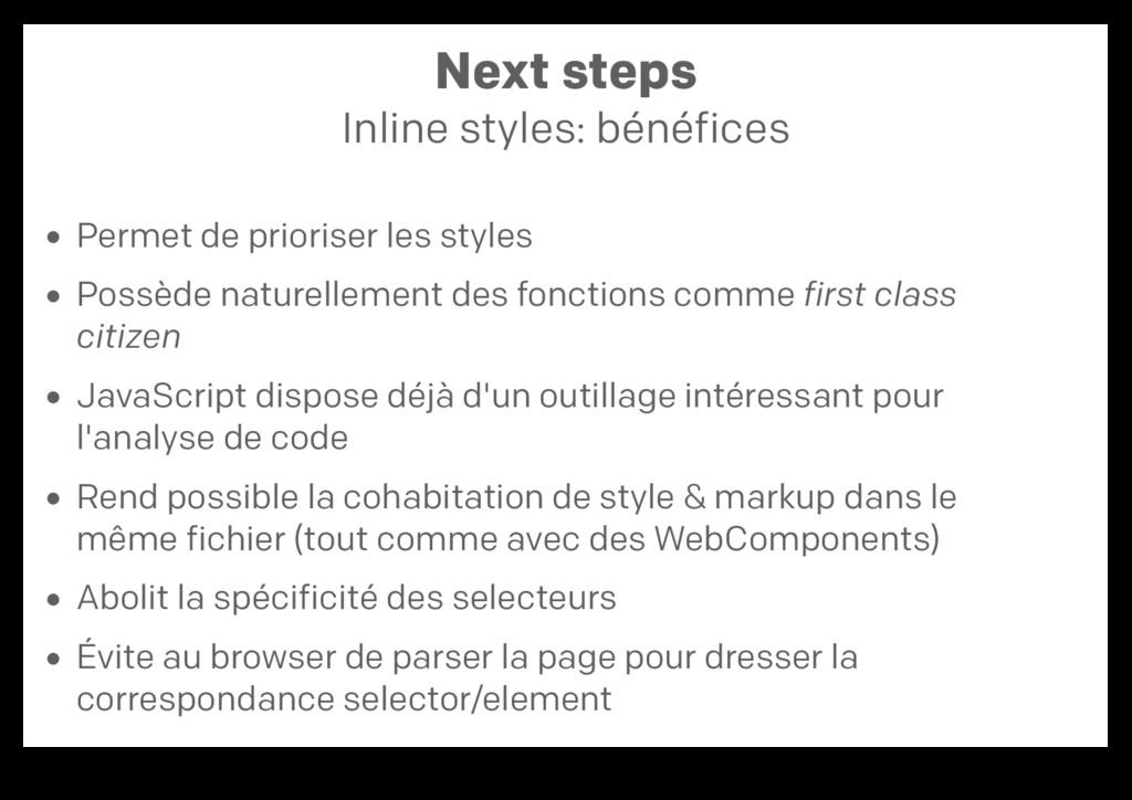 Next steps Inline styles: bénéfices Permet de p...