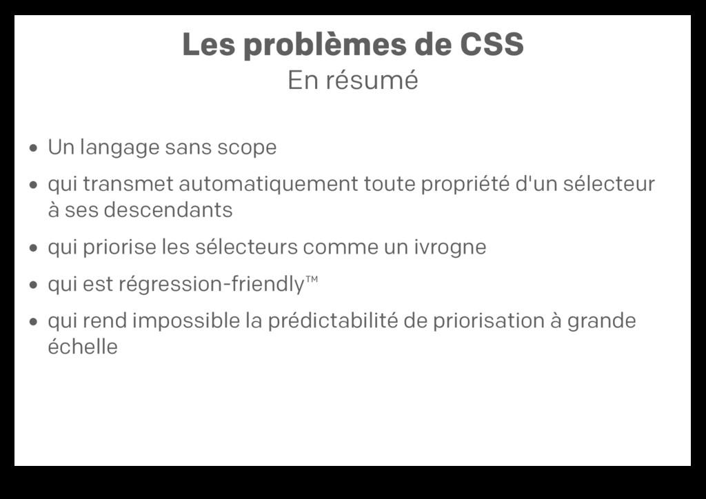 Les problèmes de CSS En résumé Un langage sans ...