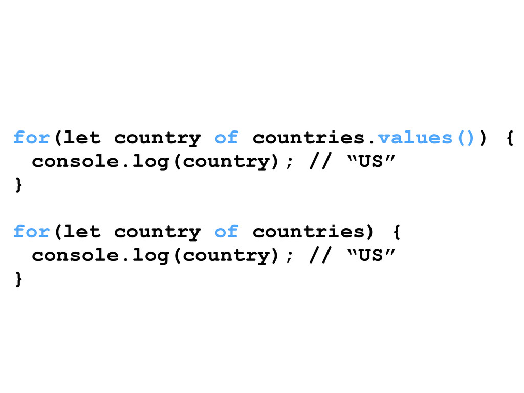 ! for(let country of countries.values()) { cons...
