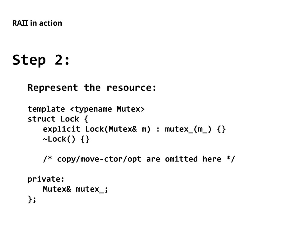RAII in action Step 2: Represent the resource: ...
