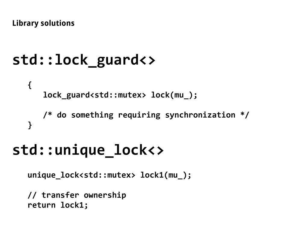 Library solutions std::lock_guard<> { lock_guar...