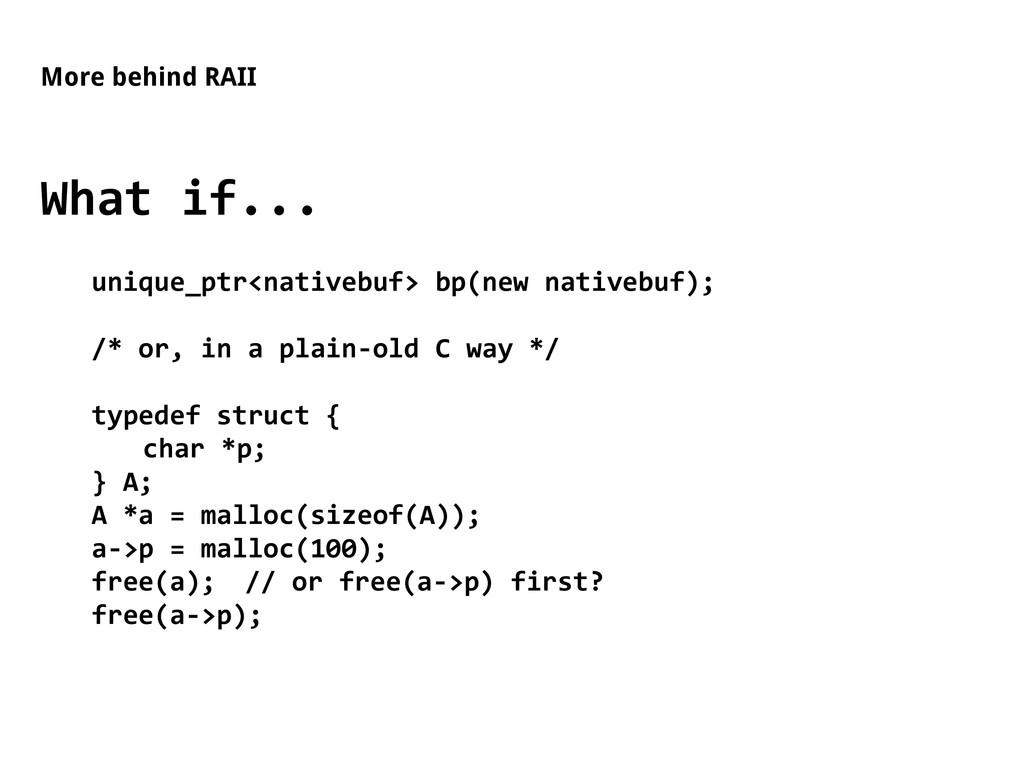 More behind RAII What if... unique_ptr<nativebu...