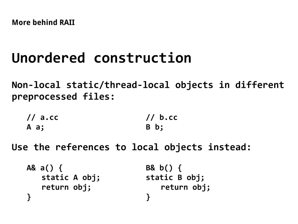 More behind RAII Unordered construction Non-loc...