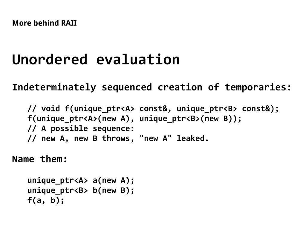 More behind RAII Unordered evaluation Indetermi...