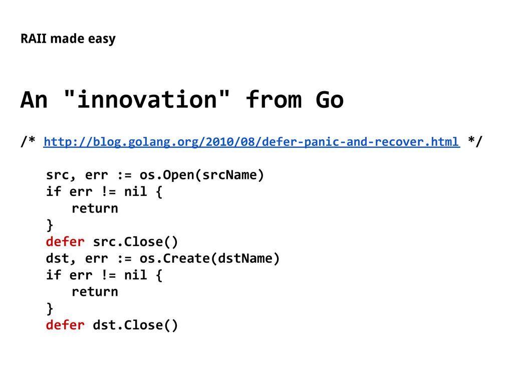 "RAII made easy An ""innovation"" from Go /* http:..."