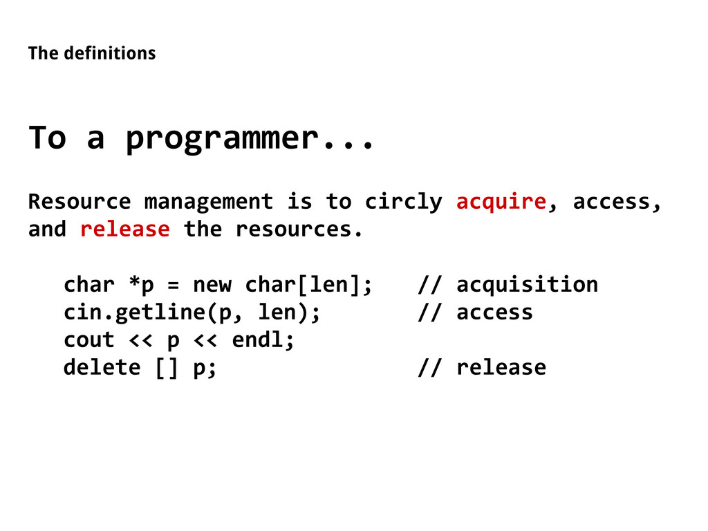 The definitions To a programmer... Resource man...