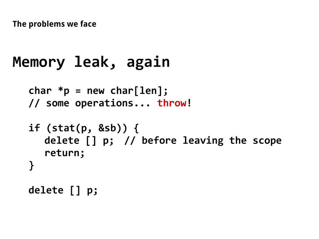 The problems we face Memory leak, again char *p...