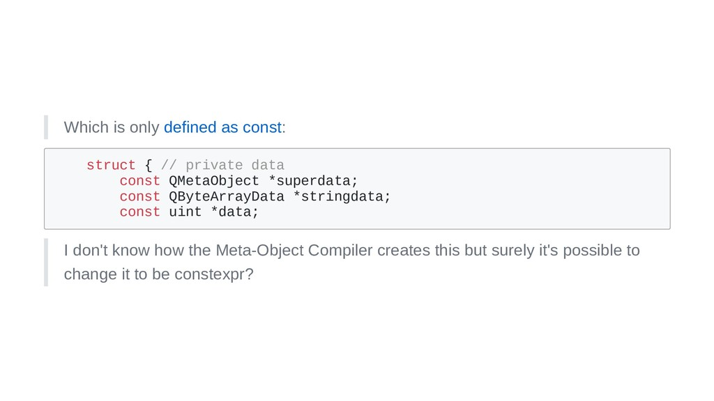 Which is only defined as const: struct { // pri...