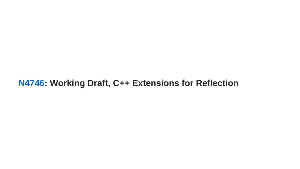 N4746: Working Draft, C++ Extensions for Reflec...