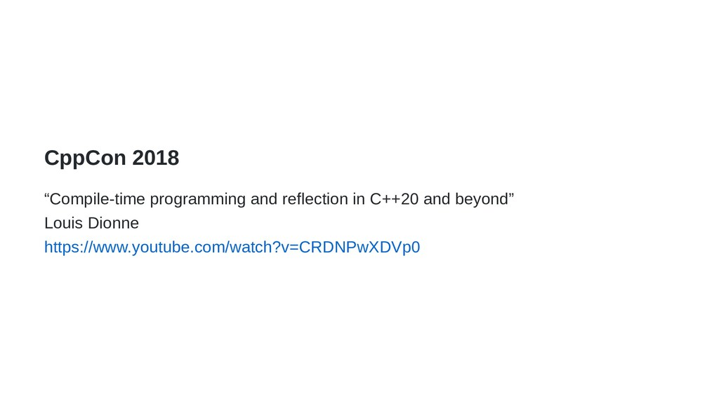 """CppCon 2018 """"Compile-time programming and refle..."""