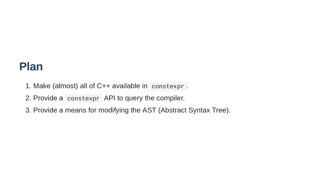 Plan 1. Make (almost) all of C++ available in c...