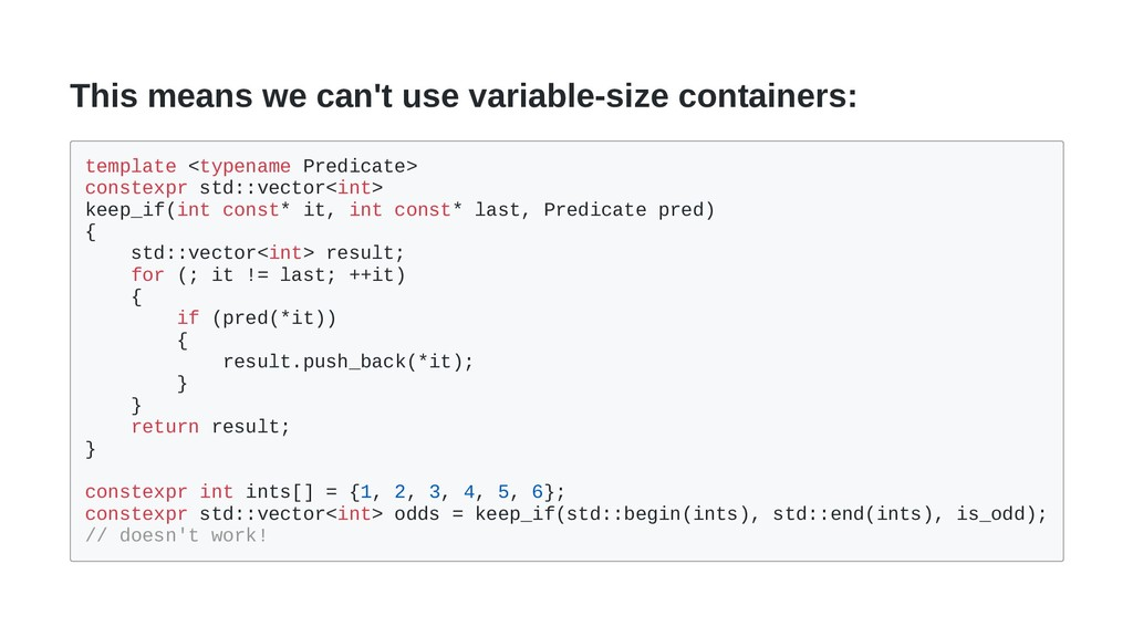 This means we can't use variable-size container...