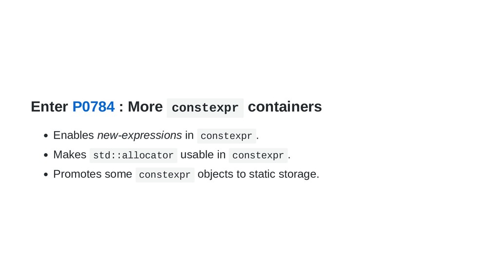 Enter P0784 : More constexpr containers Enables...