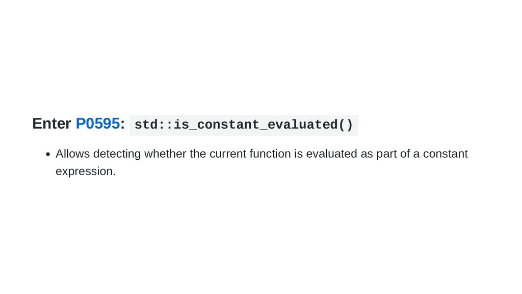 Enter P0595: std::is_constant_evaluated() Allow...