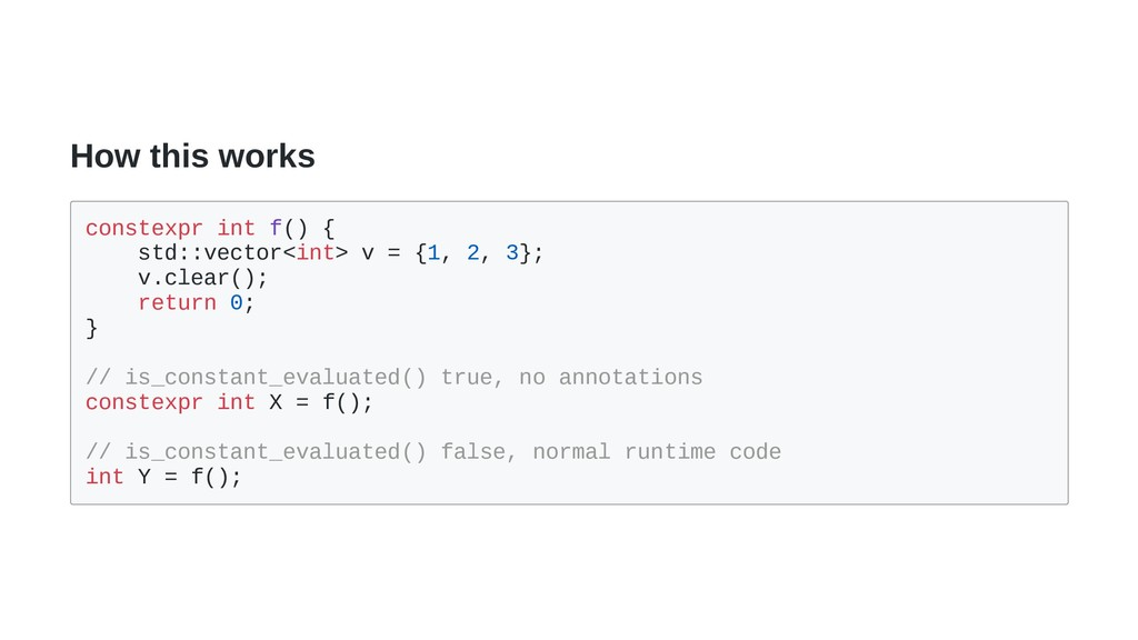 How this works constexpr int f() { std::vector<...