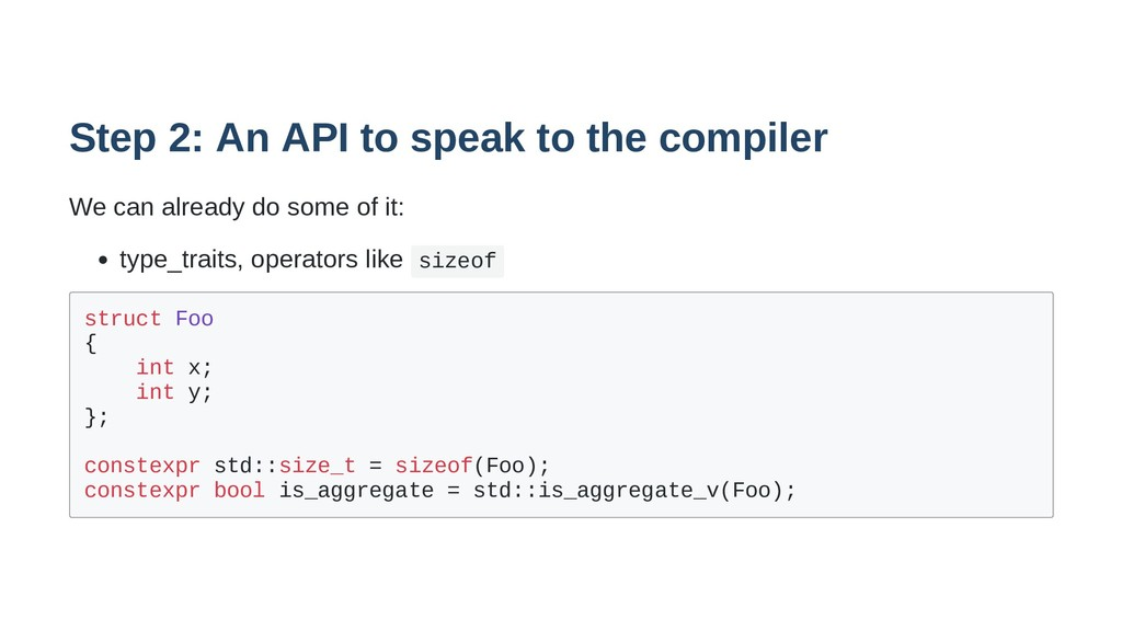 Step 2: An API to speak to the compiler We can ...