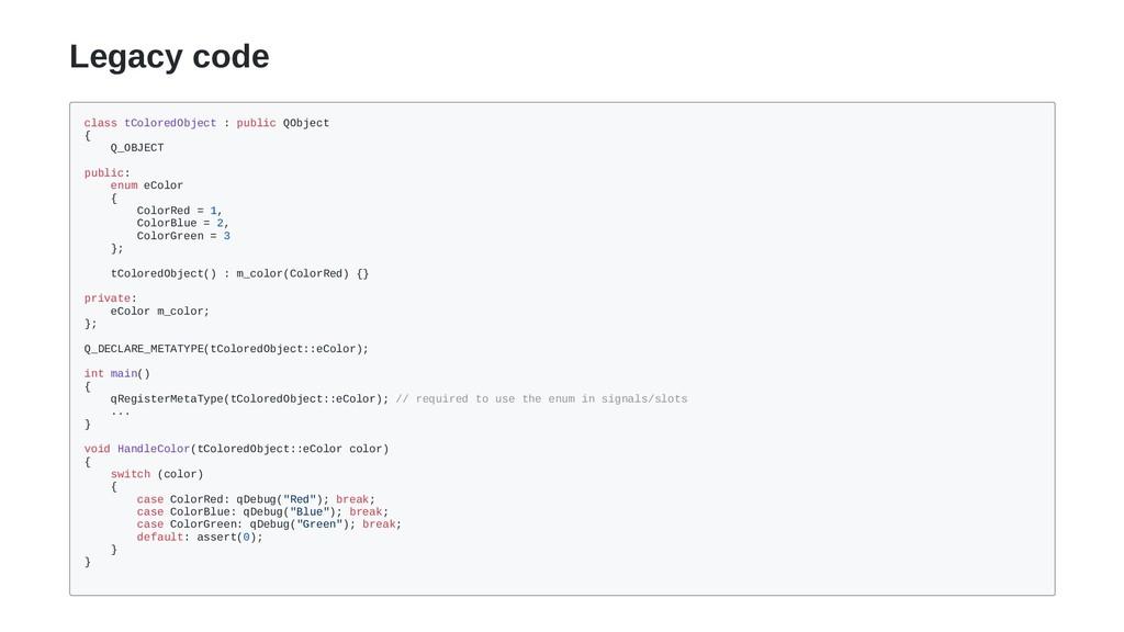 Legacy code class tColoredObject : public QObje...