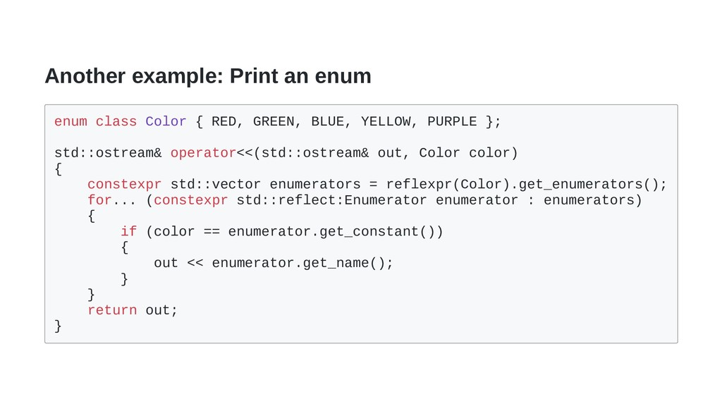 Another example: Print an enum enum class Color...