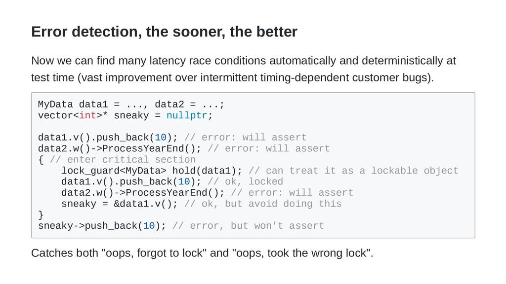Error detection, the sooner, the better Now we ...