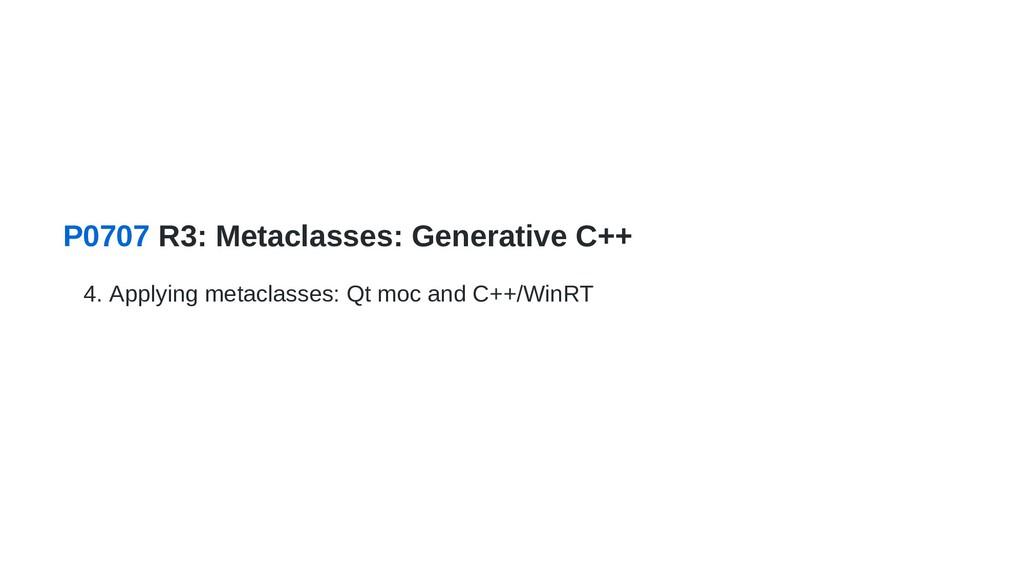 P0707 R3: Metaclasses: Generative C++ 4. Applyi...